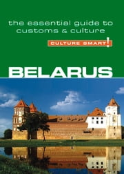 Belarus - Culture Smart! - The Essential Guide to Customs & Culture ebook by Anne Coombes