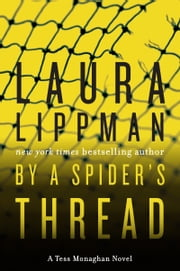 By a Spider's Thread - A Tess Monaghan Novel ebook by Laura Lippman