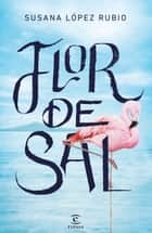 Flor de sal ebook by
