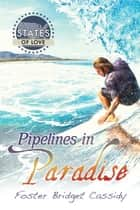 Pipelines in Paradise ebook by Foster Bridget Cassidy