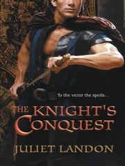 The Knight's Conquest ebook by Juliet Landon