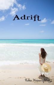 Adrift - The Widow's Walk Trilogy, #1 ebook by Robin Wainwright