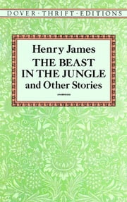 The Beast in the Jungle and Other Stories ebook by Henry James