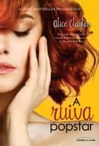 A ruiva popstar ebook by Alice Clayton