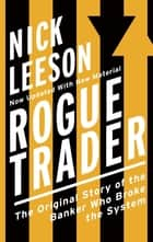 Rogue Trader ebook by Nick Leeson