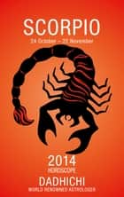 Scorpio 2014 (Mills & Boon Horoscopes) eBook by Dadhichi Toth