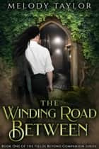 The Winding Road Between ebook by Melody Taylor