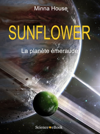 SUNFLOWER - La planète émeraude - Saison 1 Episode 7 ebook by Minna House