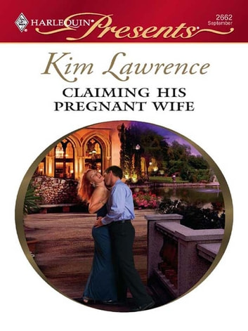 Claiming His Pregnant Wife ebook by Kim Lawrence