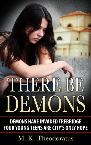 There Be Demons - Andor Demon Wars, #1 ebook by M. K. Theodoratus