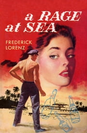 A Rage at Sea ebook by Frederick Lorenz
