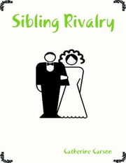 Sibling Rivalry ebook by Catherine Carson
