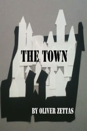 The Town ebook by Oliver Zettas
