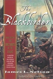 The Blackbirder - Book Two of the Brethren of the Coast ebook by James L. Nelson