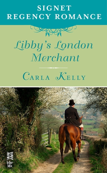 Libby's London Merchant - Signet Regency Romance (InterMix) ebook by Carla Kelly