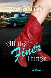 All the Finer Things ebook by Stephanie Worlton