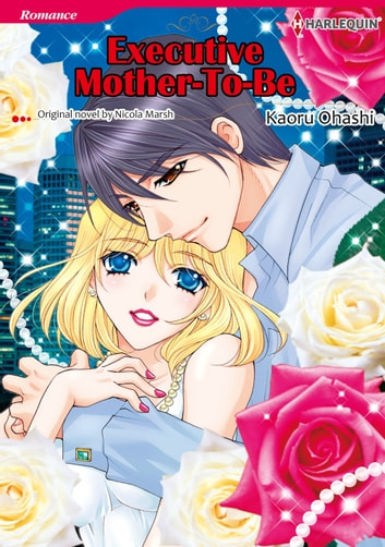 EXECUTIVE MOTHER-TO-BE (Harlequin Comics) - Harlequin Comics ebook by Nicola Marsh