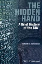 The Hidden Hand ebook by Richard H. Immerman