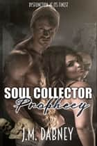 Soul Collector Prophecy ebook by J.M. Dabney