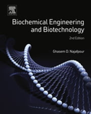 Biochemical Engineering and Biotechnology ebook by Ghasem Najafpour