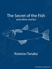 The Secret of the Fish and Other Stories ebook by Geoffrey Ivar