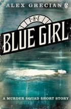 The Blue Girl - A Murder Squad Short Story ebook by