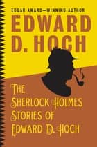 The Sherlock Holmes Stories of Edward D. Hoch ebook by Edward D. Hoch