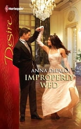 Improperly Wed ebook by Anna DePalo
