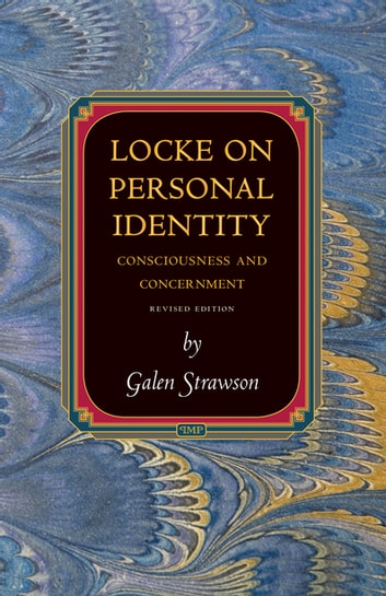 Locke on Personal Identity - Consciousness and Concernment - Updated Edition ebook by Galen Strawson,Galen Strawson