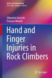 Hand and Finger Injuries in Rock Climbers ebook by Sebastien Gnecchi,François Moutet