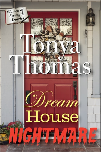 Dream House Nightmare ebook by Tonya Thomas