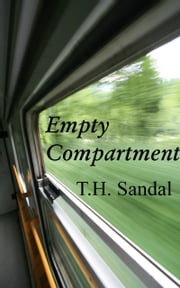 Empty Compartment ebook by T.H. Sandal