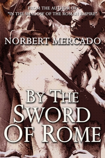 By The Sword Of Rome ebook by Norbert Mercado