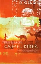 Camel Rider ebook by PRUE MASON
