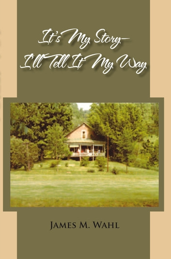 IT'S MY STORY - I'LL TELL IT MY WAY ebook by James M. Wahl