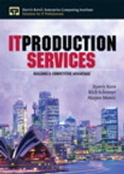 IT Production Services ebook by Harris Kern,Mayra Muniz,Rich Schiesser