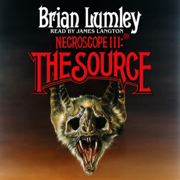 Necroscope III: The Source audiobook by Brian Lumley