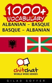 1000+ Vocabulary Albanian - Basque ebook by Gilad Soffer