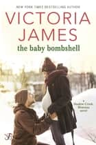 The Baby Bombshell ebook by Victoria James