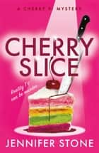Cherry Slice ebook by Jennifer Stone