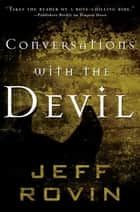 Conversations with the Devil ebook by Jeff Rovin