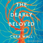 The Dearly Beloved - A Novel audiobook by Cara Wall
