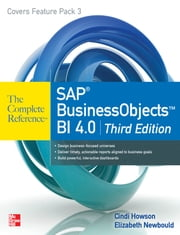SAP BusinessObjects BI 4.0 The Complete Reference 3/E ebook by Cindi Howson,Elizabeth Newbould