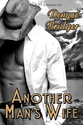 Another Man's Wife ebook by Denyse Bridger