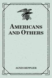 Americans and Others ebook by Agnes Repplier