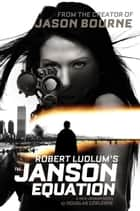 Robert Ludlum's (TM) The Janson Equation ebook by