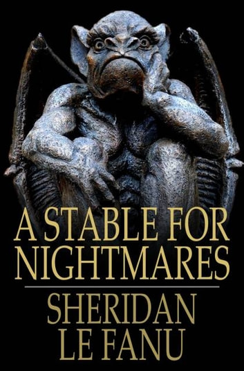 A Stable for Nightmares - Weird Tales ebook by Sheridan Le Fanu,Sir Charles L. Young