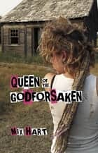 Queen of the Godforsaken ebook by Mix Hart