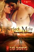 Imperfect Mate ebook by Lia Davis