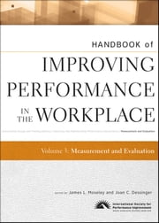 Handbook of Improving Performance in the Workplace, Measurement and Evaluation ebook by